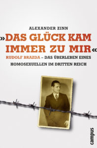 Das Glück kam immer zu mir. > Rudolf Brazda - Das Überleben eines Homosexuellen im Dritten Reich