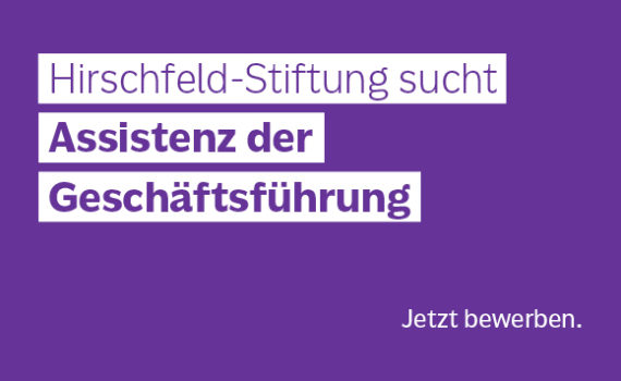 Hirschfeld-Stiftung sucht Assistenz der Geschäftsführung