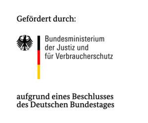 Logo Gefördert durch: Bundesministerium der Justiz und für Verbraucherschutz auf Grund eines Beschlusses des Deutschen Bundestages