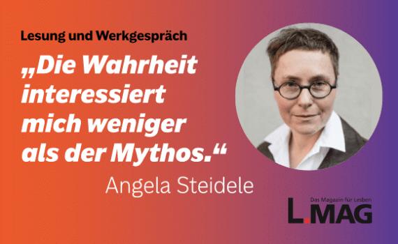 Angela Steidele - Lesung und Werkstattgespräch